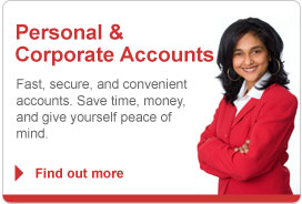 Personal & Corporate Accounts - Fast, secure, and convenient accounts.  Save time, money, and give yourself peace of mind.